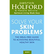 Solve Your Skin Problems (Optimum Nutrition Handbook) (English Edition)