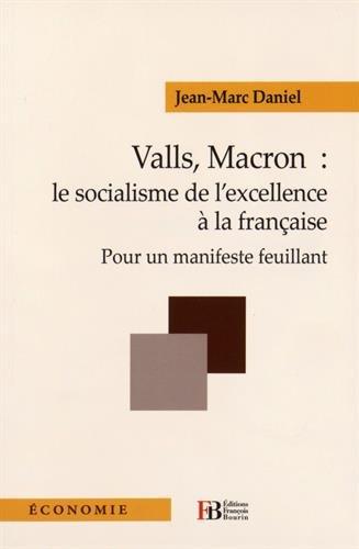 Valls, Macron : le socialisme de l'excellence à la française