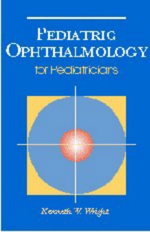 Pediatric Ophthalmology: Signs and Symptoms by Kenneth W. Wright (1998-12-01)