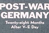Postwar Germany: 28 Months After V-E Day