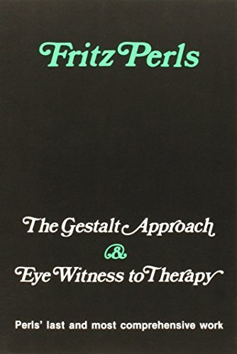 The Gestalt Approach & Eye Witness to Therapy by Fritz Perls (1973) Paperback