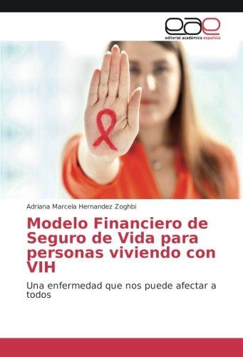 Modelo Financiero de Seguro de Vida para personas viviendo con VIH: Una enfermedad que nos puede afectar a todos