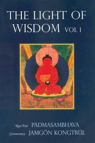 Light of Wisdom, Volume I: A Collection of Padmasambhava's Advice to the Dakini Yeshe Togyal and Other Close Disciples: v. 1 por Padmasambhava