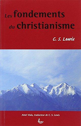 Les fondements du christianisme par C-S Lewis