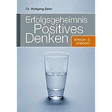 """Erfolgsgeheimnis """"Positives Denken"""": Erlesen und Erleben"""