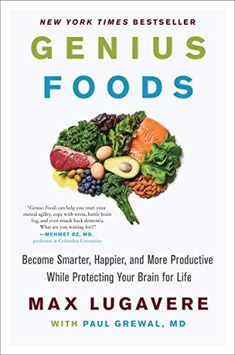 Genius Foods: Become Smarter, Happier, and More Productive While Protecting Your Brain for Life (Genius Living, Band 1)