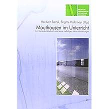 Mauthausen im Unterricht: Ein Gedenkstättenbesuch und seine vielfältigen Herausforderungen