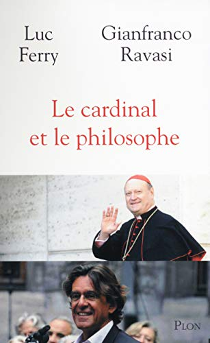 Le cardinal et le philosophe por Luc Ferry