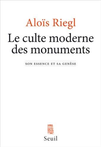 Le Culte moderne des monuments. Son essence et sa gense