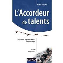 L'accordeur de talents : Optimiser la performance d'une équipe (Stratégies et management)