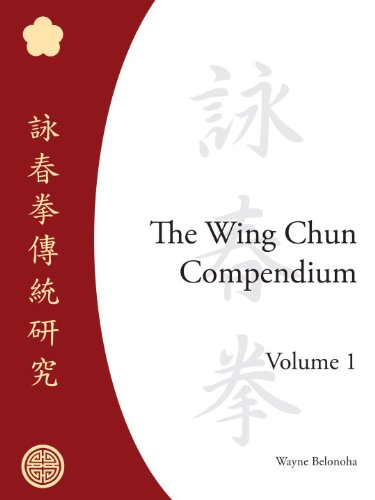 The Wing Chun Compendium, Volume One (English Edition)
