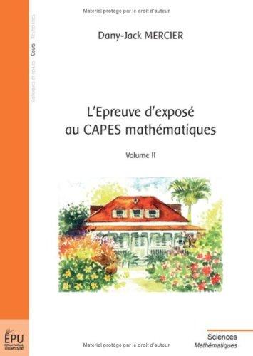 L'épreuve d'exposé au CAPES mathématiques, Volume II