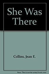 She Was There