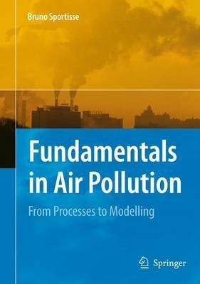 [(Fundamentals in Air Pollution : From Processes to Modelling)] [By (author) Bruno Sportisse] published on (October, 2014)
