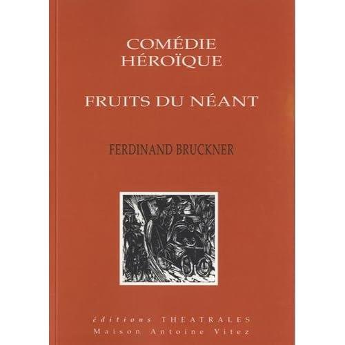 Comédie héroïque ; Fruits du néant