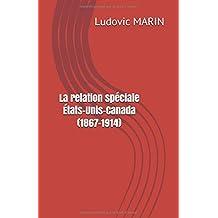 La relation spéciale États-Unis-Canada (1867-1914)