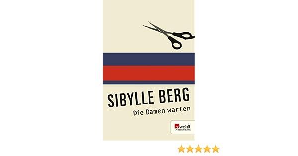 b9dd7e1fd0 Die Damen warten eBook: Sibylle Berg: Amazon.de: Kindle-Shop