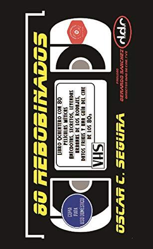 80 REBOBINADOS: EL CINE DE LOS 80S por OSCAR C. SEGURA