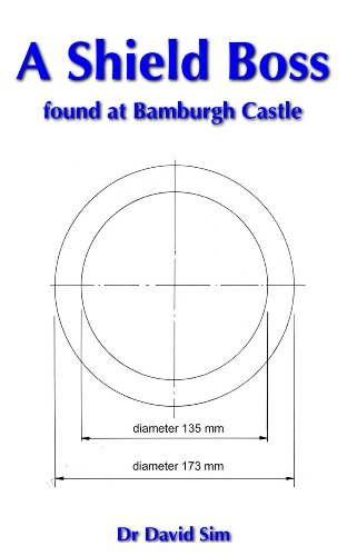 A Shield Boss Found at Bamburgh Castle (Offcuts from the Forge Book 6) (English Edition) -