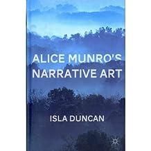 [(Alice Munro's Narrative Art)] [Author: Isla Duncan] published on (November, 2011)