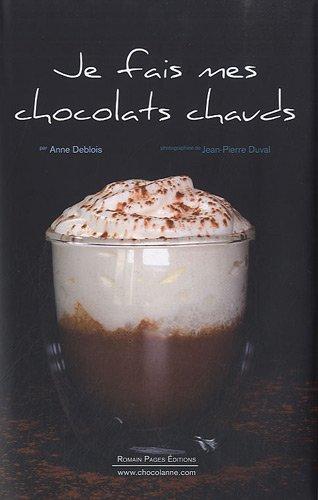 Je fais mes chocolats chauds par Anne Deblois