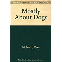 Mostly About Dogs