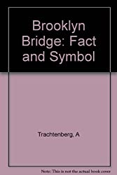 Brooklyn Bridge: Fact and Symbol