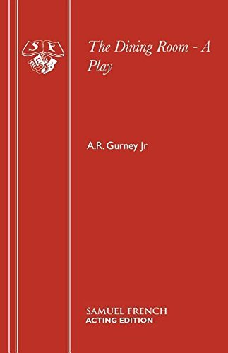 The Dining Room - A Play (Acting Edition) by A.R. Gurney Jr (2015-01-31)