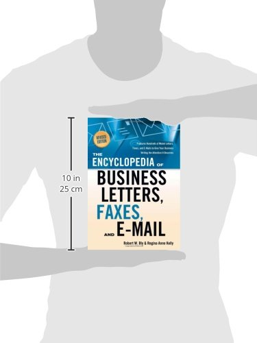 The Encyclopedia of Business Letters, Faxes, and Emails: Features Hundreds of Model Letters, Faxes, and E-Mails to Give Your Business Writing the ... Business Writing the Attention It Deserves