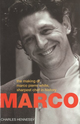 Marco Pierre White: Making of Marco Pierre White,Sharpest Chef in History: The Making of Marco Pierre White, Sharpest Chef in History