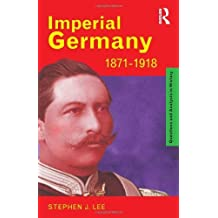 Imperial Germany 1871-1918 (Questions and Analysis in History) by Lee, Stephen J. (1998) Paperback