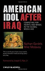 American Idol After Iraq: Competing for Hearts and Minds in the Global Media Age