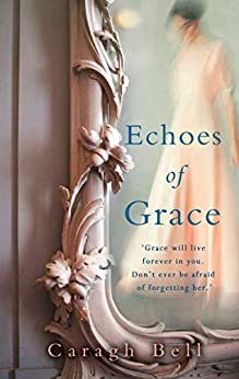 Echoes of Grace by [Bell, Caragh]