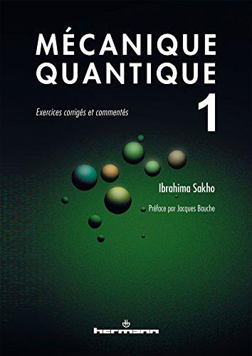 Mécanique quantique, Volume 1: Exercices corrigés et commentés