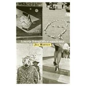 Descargar Libro Loteria fotografica mexicana/ Photographic Mexican Lottery de Jill Hartley