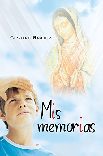 Mis Memorias por Cipriano Ramirez