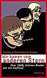 Wir kamen vom anderen Stern: Über 1968, Andreas Baader und ein Kaufhaus - Thorwald Proll, Daniel Dubbe