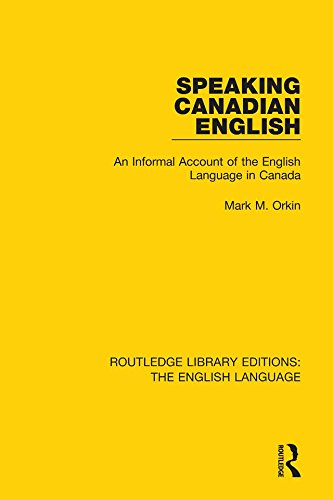speaking-canadian-english-an-informal-account-of-the-english-language-in-canada-volume-21-routledge-
