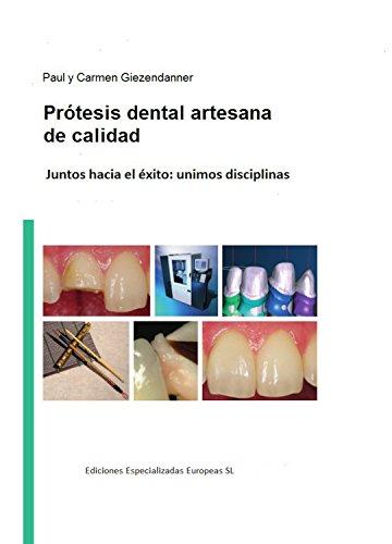 Prótesis dental artesanal de calidad: Juntos hacía el éxito: unimos disciplinas por Paul Giezendanner