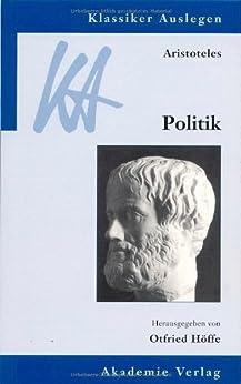 Aristoteles: Politik (Klassiker Auslegen)