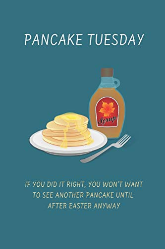 Pancake Tuesday If You Did It Right: Funny Novelty Gifts - Lined Notebook Journal (6