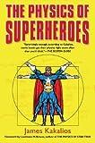 [(The Physics of Superheroes)] [Author: James Kakalios] published on (October, 2006)