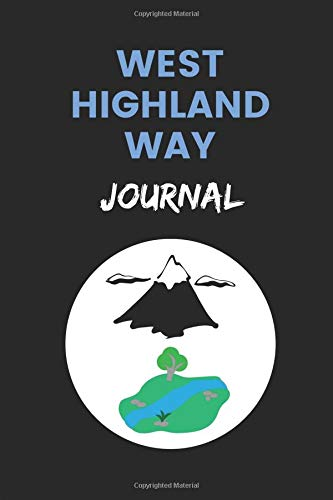 West Highland Way Journal: Customised Notebook For Writing Your Travel Plans, Itinerary And Memories por NotesGo NotesFlow