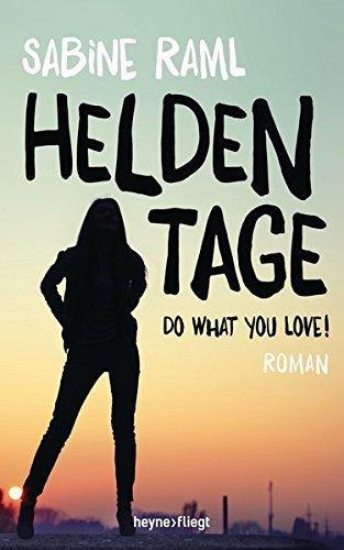 Heldentage: Roman by Sabine Raml (2015-03-02)