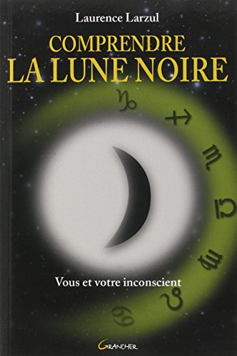 Comprendre la Lune Noire par Laurence Larzul