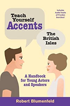 Teach Yourself Accents - The British Isles: A Handbook for Young Actors and Speakers par [Blumenfeld, Robert]