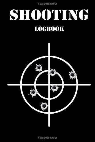 Shooting Log Book: Shooting Logbook,Target,Handloading Logbook,Range Shooting Book,Target Diagrams,Shooting Data,Sport Shooting Record Logbook,Blank Shooters Log (Shooting Journal) por Arthur C. Wells