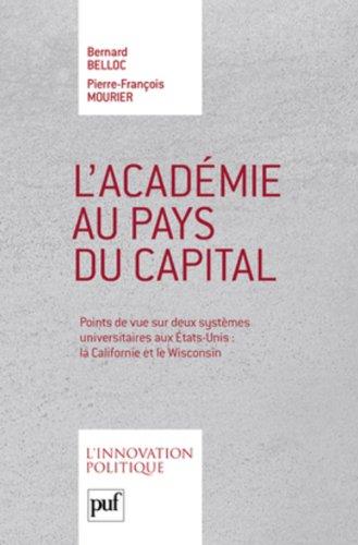 L'Académie au pays du capital : Points de vue sur deux systèmes universitaires aux Etats-Unis : la Californie et le Wisconsin