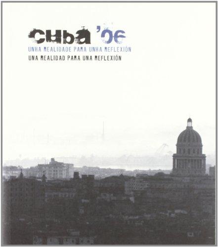 Cuba '06. Unha Realidade Para a Reflexión