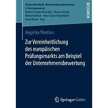 Zur Vereinheitlichung des europäischen Prüfungsmarkts am Beispiel der Unternehmensbewertung (Finanzwirtschaft, Unternehmensbewertung & Revisionswesen)